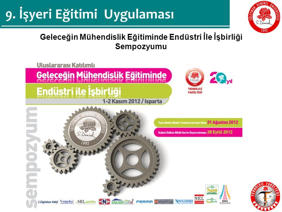 Geleceğin Mühendislik Eğitiminde Endüstri İle İşbirliği Sempozyumu 9. İşyeri Eğitimi Uygulaması