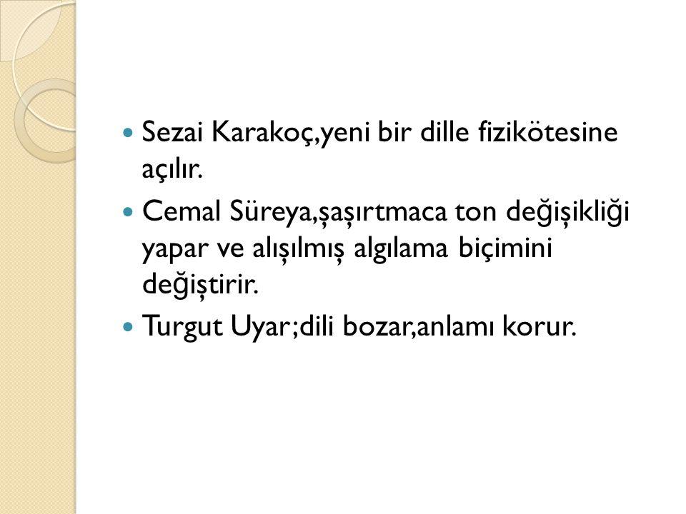  Sezai Karakoç,yeni bir dille fizikötesine açılır.