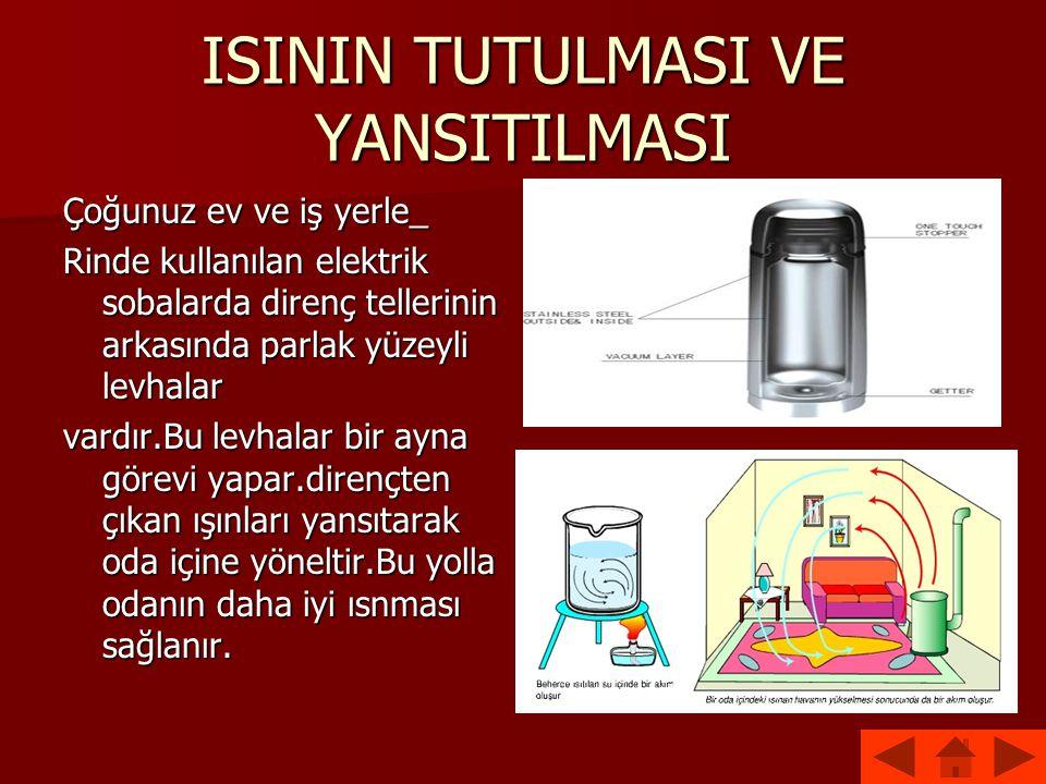 4.KONVEKSİYON (MADDE AKIMI)YOLUYLA YAYILMA Sıvılar ve gazlar madde akma özelliğine sahip olmalarından dolayı akışkan olark adlandırılır.