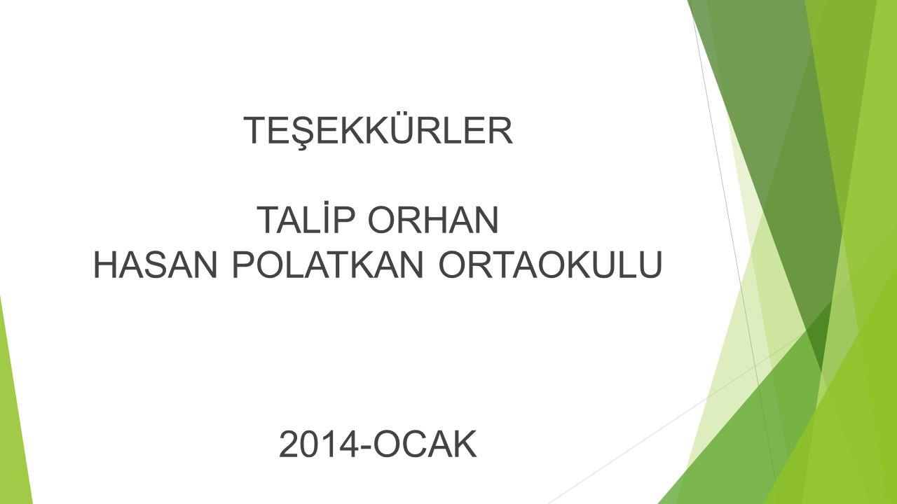 TEŞEKKÜRLER TALİP ORHAN HASAN POLATKAN ORTAOKULU 2014-OCAK