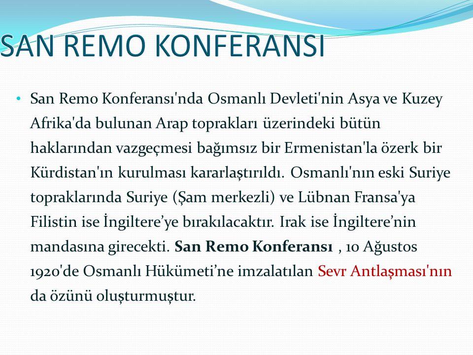 • I. Dünya Savaşı'ndan sonra 18-26 Nisan 1920'de Osmanlı topraklarının paylaşılması ve Osmanlı ile yapılacak olan Sevr Barış Antlaşması'nın şartlarını