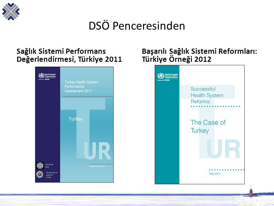 DSÖ Penceresinden Sağlık Sistemi Performans Değerlendirmesi, Türkiye 2011 Başarılı Sağlık Sistemi Reformları: Türkiye Örneği 2012