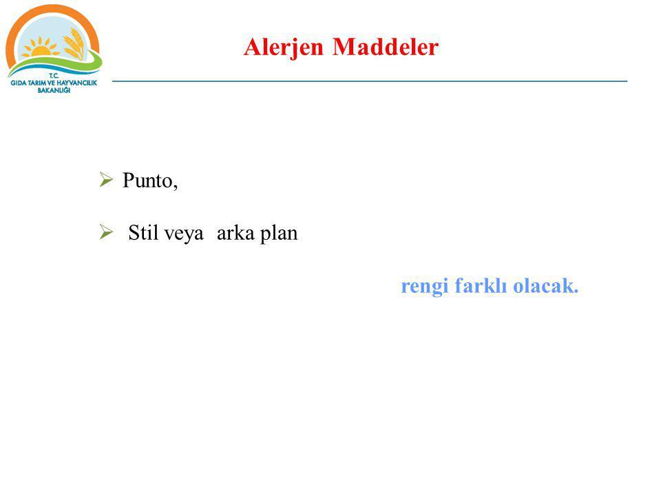 Alerjen Maddeler  Punto,  Stil veya arka plan rengi farklı olacak.
