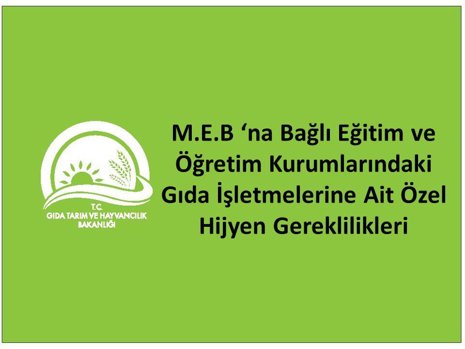 M.E.B 'na Bağlı Eğitim ve Öğretim Kurumlarındaki Gıda İşletmelerine Ait Özel Hijyen Gereklilikleri
