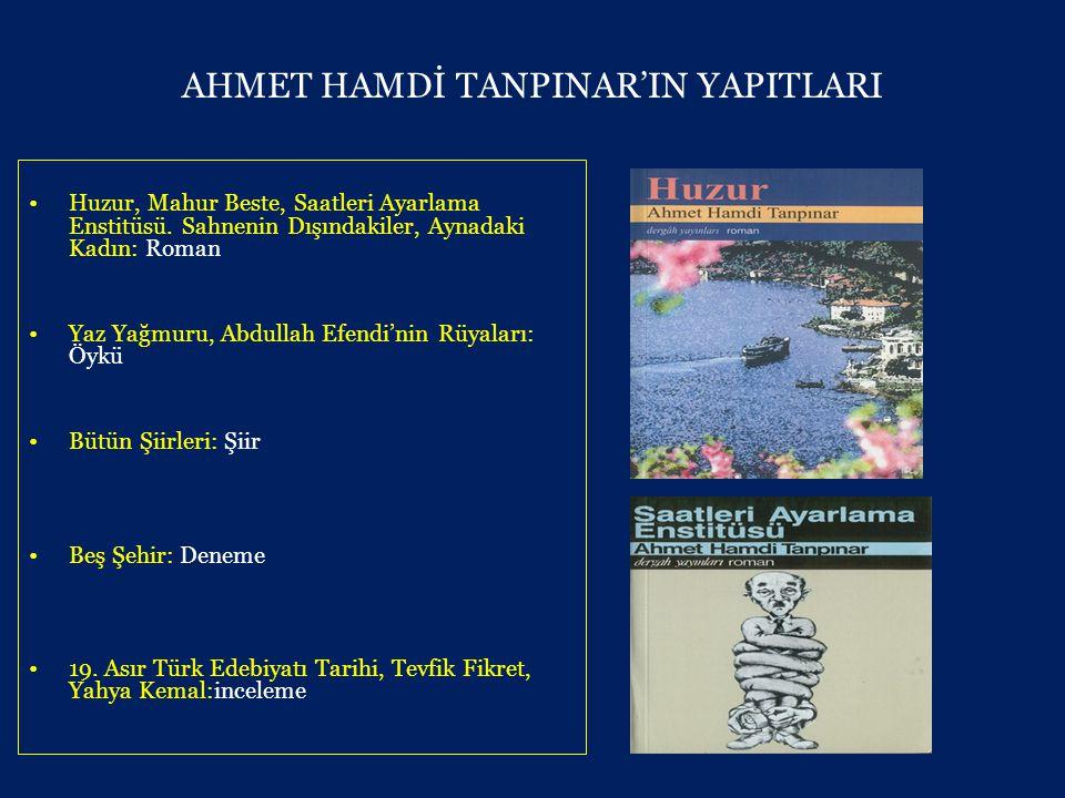 AHMET HAMDİ TANPINAR'IN YAPITLARI •Huzur, Mahur Beste, Saatleri Ayarlama Enstitüsü.