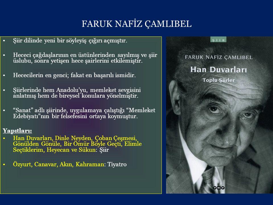 NURULLAH ATAÇ (1898 - 1957) •Cumhuriyet sonrası edebiyatımızda bir yol gösterici görevi üstlenmiştir.
