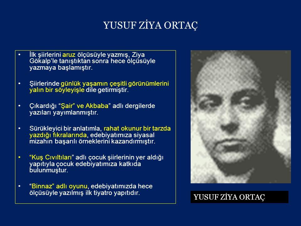 FALİH RIFKI ATAY (1894 - 1971) •Türkçeyi en yalın ve en duru bir anlatıma ulaştıran yazarlarımızdan biridir.
