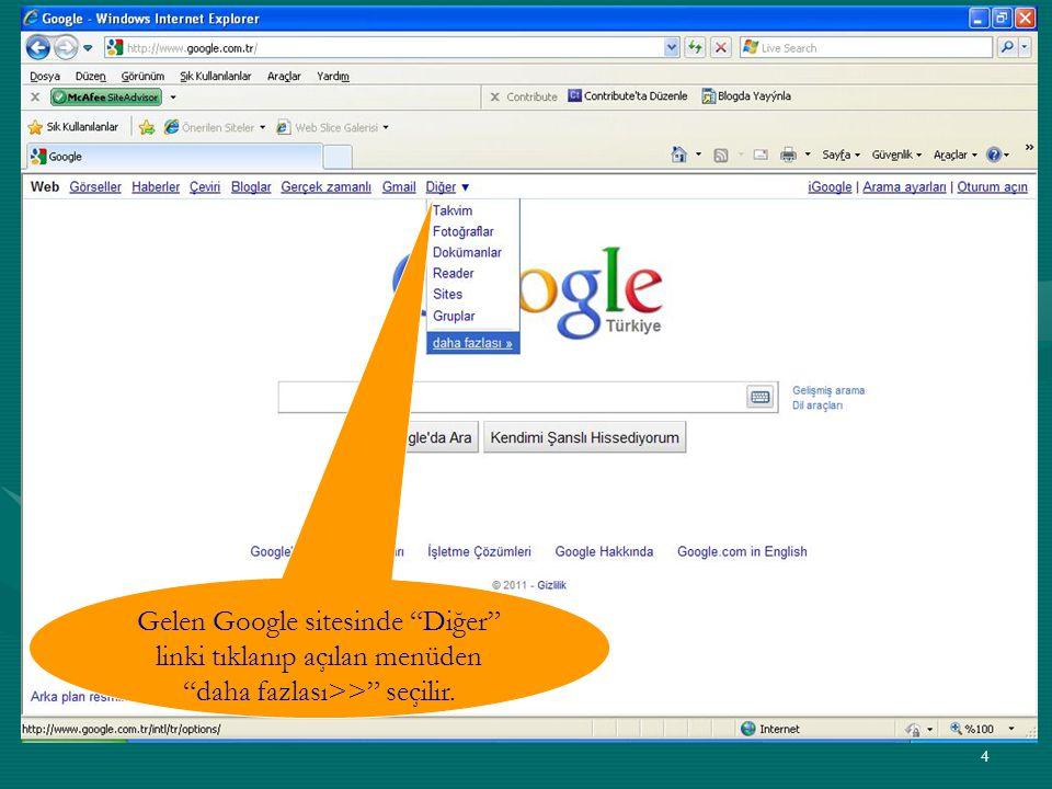 """4 Gelen Google sitesinde """"Diğer"""" linki tıklanıp açılan menüden """"daha fazlası>>"""" seçilir."""