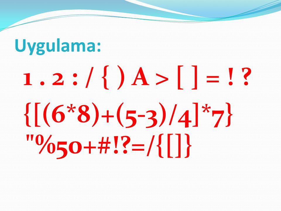 1. 2 : / { ) A > [ ] = ! ? {[(6*8)+(5-3)/4]*7}