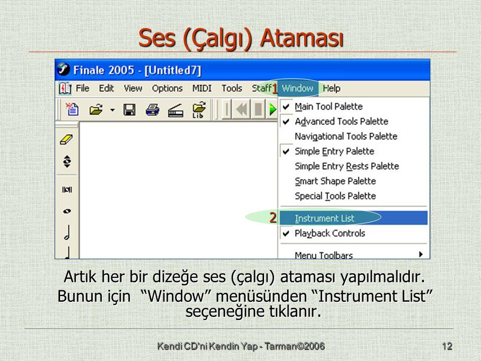 """Kendi CD'ni Kendin Yap - Tarman©200612 Ses (Çalgı) Ataması Artık her bir dizeğe ses (çalgı) ataması yapılmalıdır. Bunun için """"Window"""" menüsünden """"Inst"""