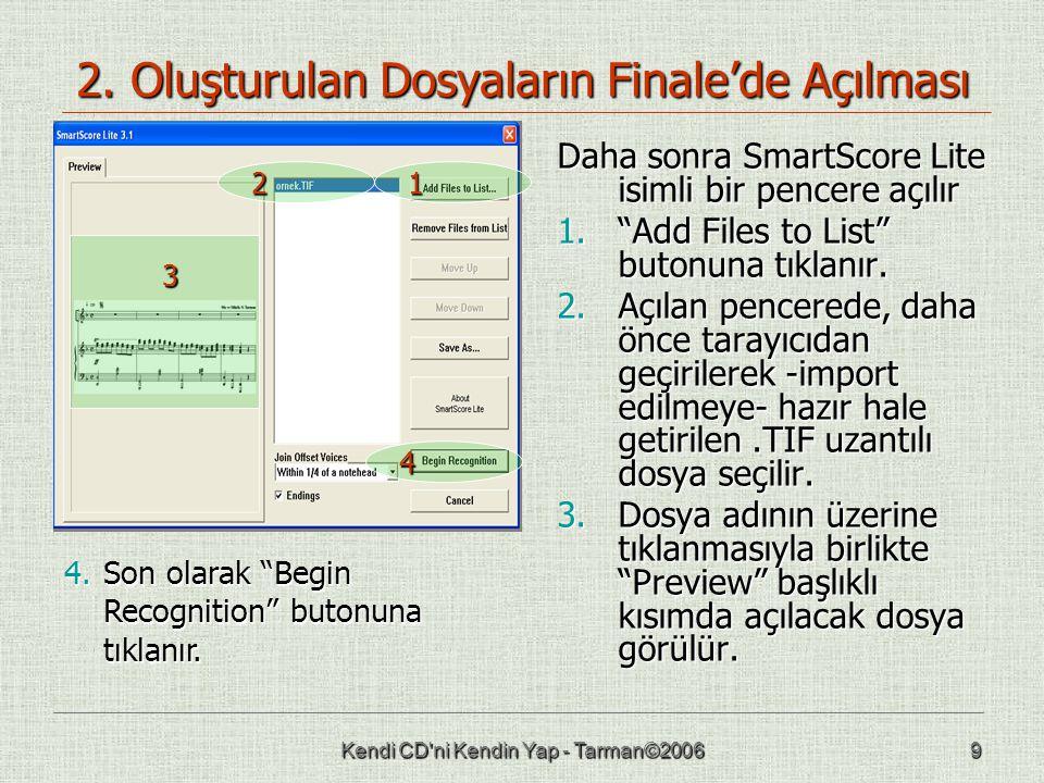 """Kendi CD'ni Kendin Yap - Tarman©20069 2. Oluşturulan Dosyaların Finale'de Açılması Daha sonra SmartScore Lite isimli bir pencere açılır 1.""""Add Files t"""