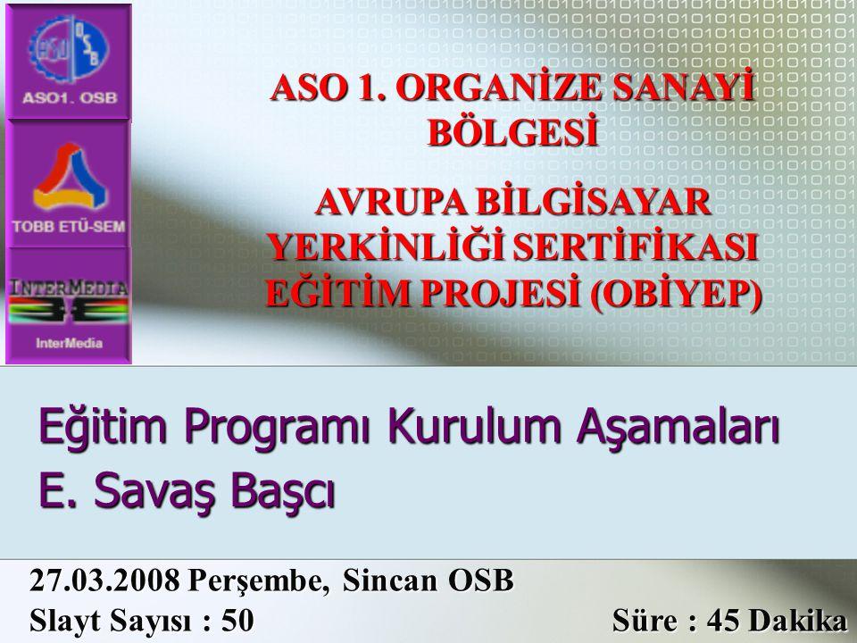 Eğitim Programı Kurulum Aşamaları E. Savaş Başcı ASO 1.