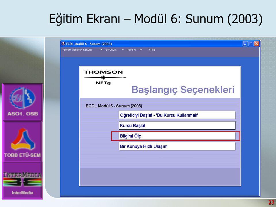 23 Eğitim Ekranı – Modül 6: Sunum (2003)