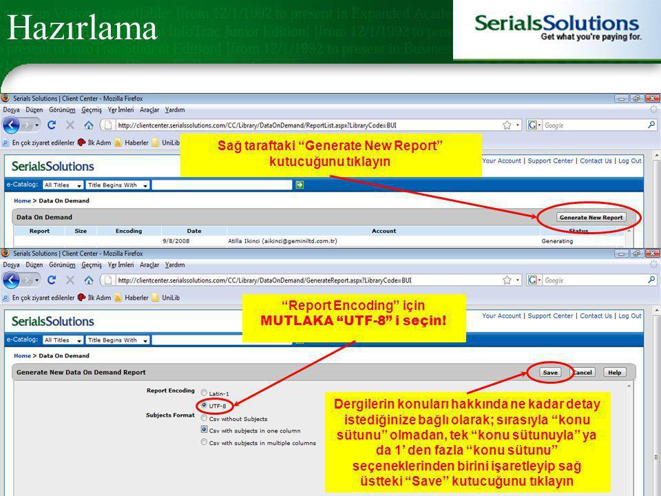 Sağ taraftaki Generate New Report kutucuğunu tıklayın Report Encoding için MUTLAKA UTF-8 i seçin.