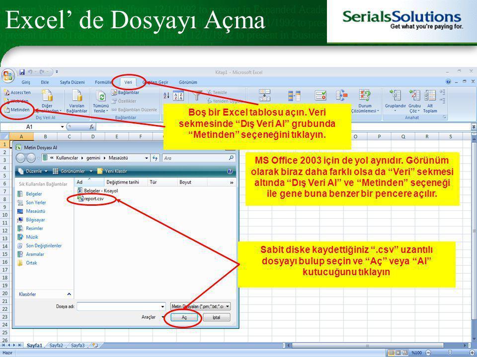 """Boş bir Excel tablosu açın. Veri sekmesinde """"Dış Veri Al"""" grubunda """"Metinden"""" seçeneğini tıklayın. MS Office 2003 için de yol aynıdır. Görünüm olarak"""