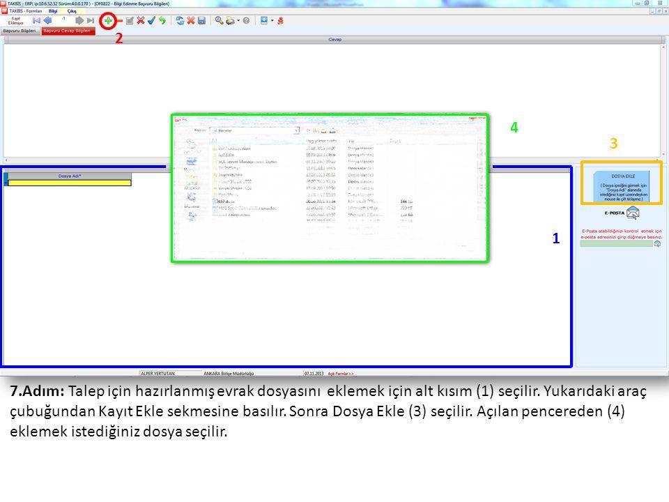 4 2 1 3 7.Adım: Talep için hazırlanmış evrak dosyasını eklemek için alt kısım (1) seçilir.