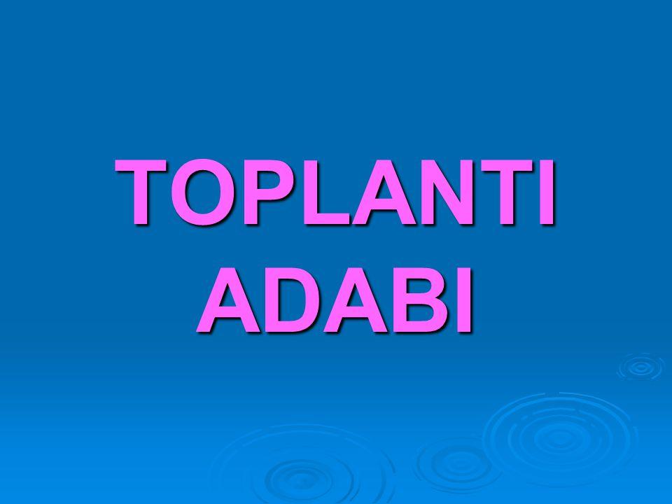 TOPLANTI ADABI