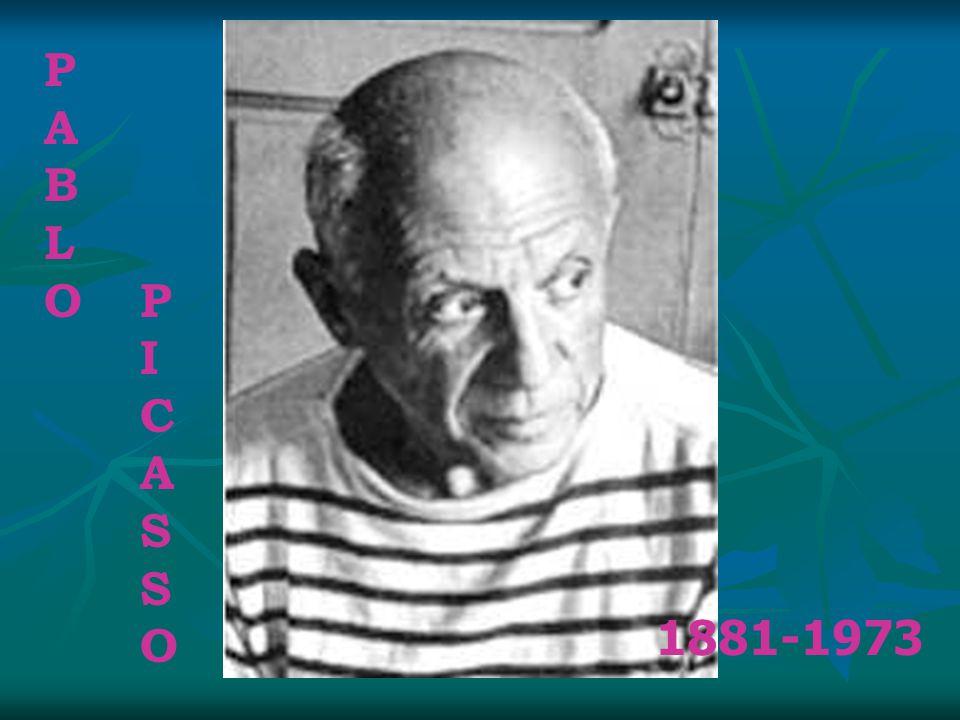 P A B L O P I C A S O 1881-1973