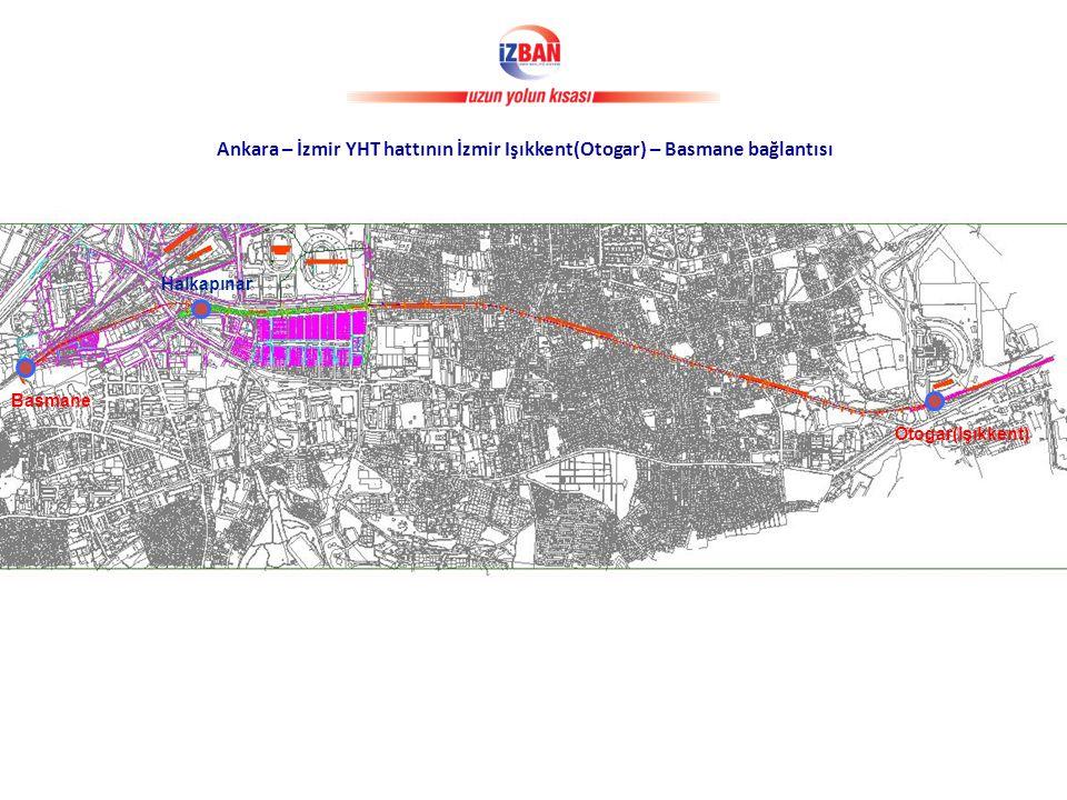 Ankara – İzmir YHT hattının İzmir Işıkkent(Otogar) – Basmane bağlantısı Halkapınar Basmane Otogar(Işıkkent)