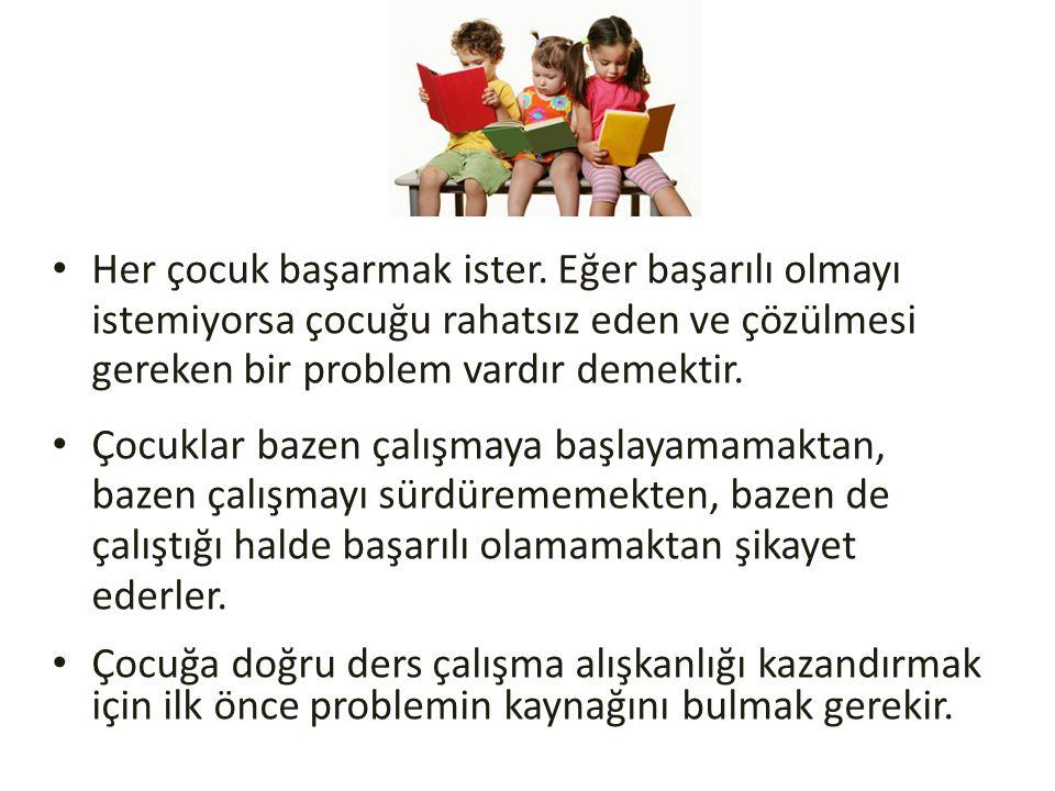 • Her çocuk başarmak ister. Eğer başarılı olmayı istemiyorsa çocuğu rahatsız eden ve çözülmesi gereken bir problem vardır demektir. • Çocuklar bazen ç