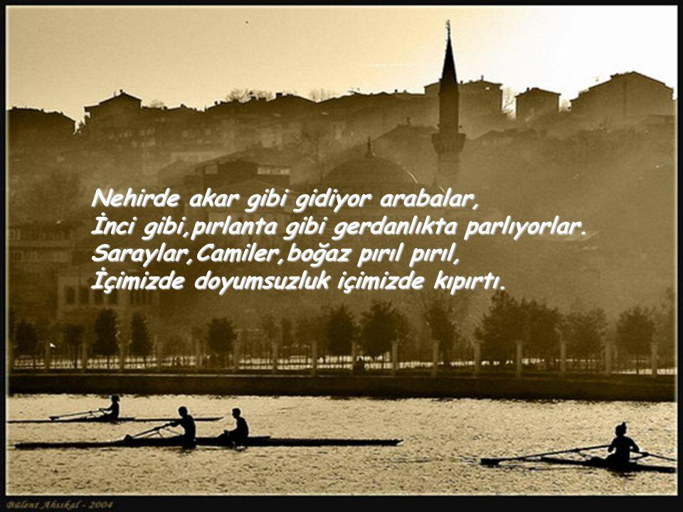 Güneş uykuya dalıyor tepelerin ardında. Akşam oluyor köprüyü seyrediyoruz batan gurupta. İstanbul uyumuyor sanki yeniden uyanıyordu. Karanlık denizin
