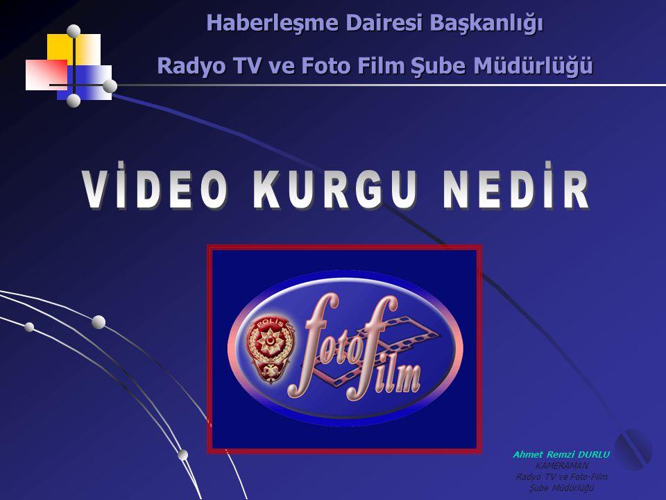 Ahmet Remzi DURLU KAMERAMAN Radyo TV ve Foto-Film Şube Müdürlüğü Dijital Tip Kurgu Cihazları DDijital 8 DDV  D V CAM VC Pro VC Pro 50 Amatör Tip Profesyonel Tip Video Kurgulama Cihazları ve CODEC' ler.