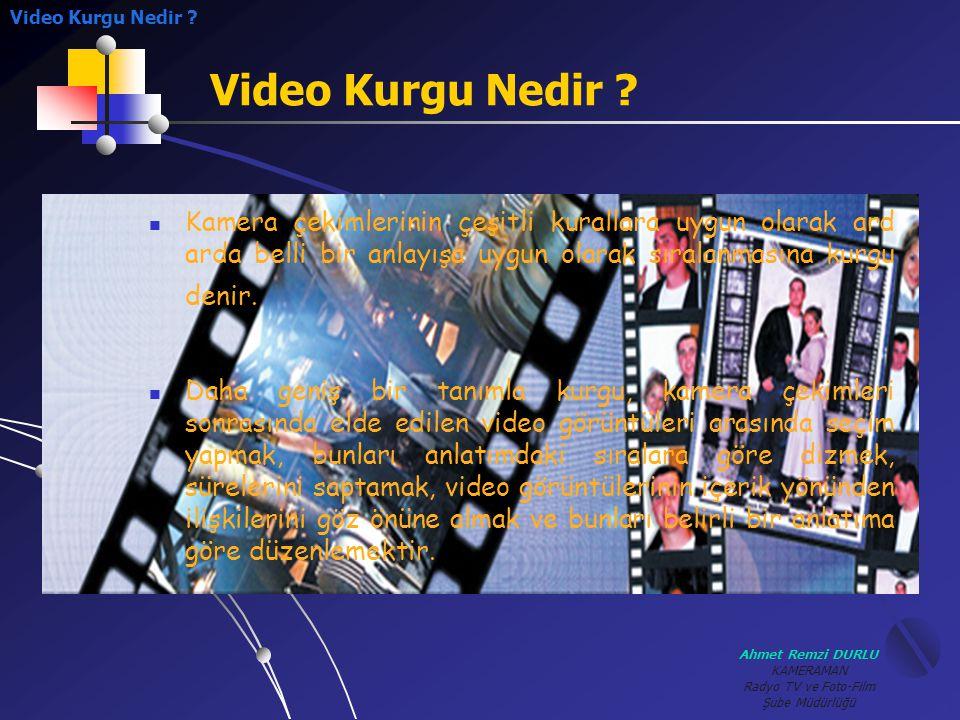 Ahmet Remzi DURLU KAMERAMAN Radyo TV ve Foto-Film Şube Müdürlüğü Bilgisayar Video Kurgu Yazılımları Bilgisayar Video Kurgu Yazılımları.Profesyonel Tip Kurgu Yazılımları BBBBu Tip Yazılımlar bilgisayar sistemi içerisine takılı olan ve yazılımla tam uyumlu kartlarla ve video-audio hard disklerle birlikte kullanılırlar.