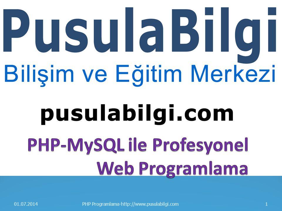 01.07.20141PHP Programlama-http://www.pusulabilgi.com
