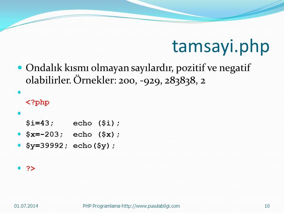tamsayi.php  Ondalık kısmı olmayan sayılardır, pozitif ve negatif olabilirler. Örnekler: 200, -929, 283838, 2  <?php  $i=43; echo ($i);  $x=-203;