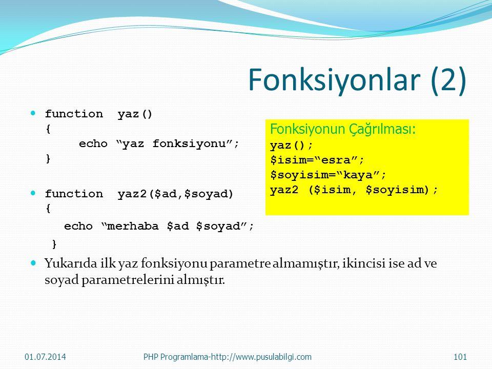 """Fonksiyonlar (2)  function yaz() { echo """"yaz fonksiyonu""""; }  function yaz2($ad,$soyad) { echo """"merhaba $ad $soyad""""; }  Yukarıda ilk yaz fonksiyonu"""