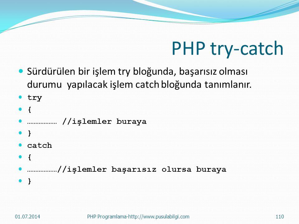 PHP try-catch  Sürdürülen bir işlem try bloğunda, başarısız olması durumu yapılacak işlem catch bloğunda tanımlanır.  try  {  ……………… //işlemler bu