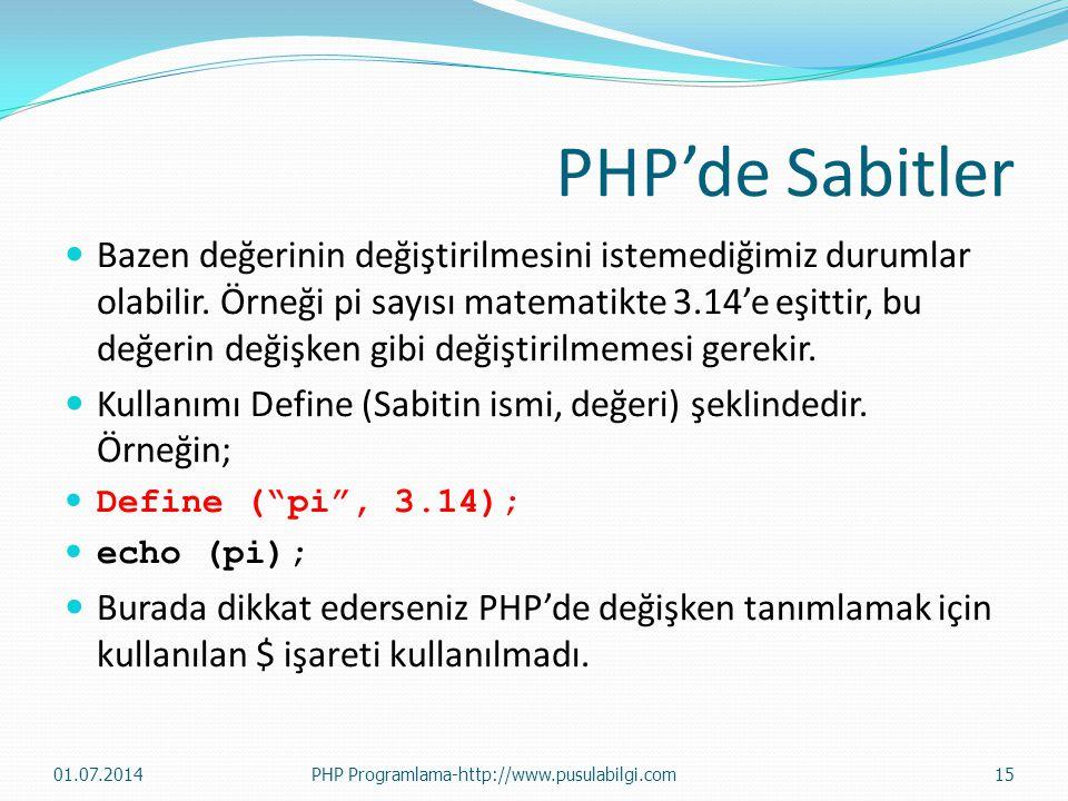 PHP'de Sabitler  Bazen değerinin değiştirilmesini istemediğimiz durumlar olabilir. Örneği pi sayısı matematikte 3.14'e eşittir, bu değerin değişken g