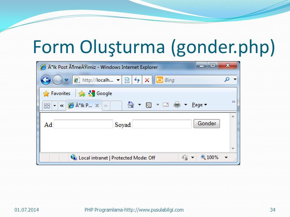 Form Oluşturma (gonder.php) 01.07.2014PHP Programlama-http://www.pusulabilgi.com34