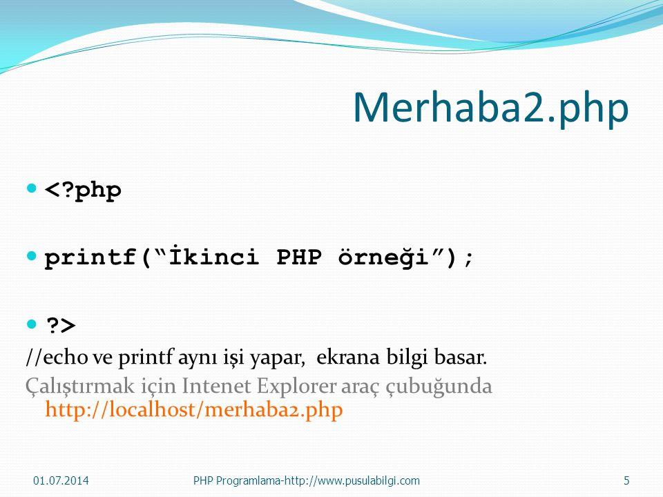 """Merhaba2.php  <?php  printf(""""İkinci PHP örneği"""");  ?> //echo ve printf aynı işi yapar, ekrana bilgi basar. Çalıştırmak için Intenet Explorer araç ç"""