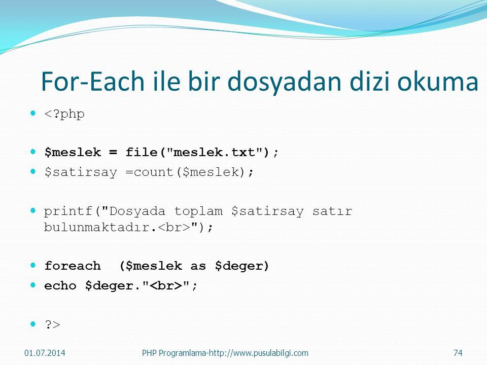 For-Each ile bir dosyadan dizi okuma  <?php  $meslek = file(
