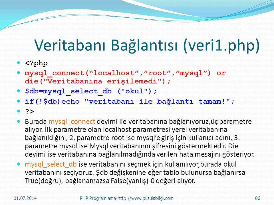 Veritabanı Bağlantısı (veri1.php)  <?php  mysql_connect( localhost , root , mysql ) or die( Veritabanına erişilemedi );  $db=mysql_select_db ( okul );  if(!$db)echo veritabanı ile bağlantı tamam! ;  ?>  Burada mysql_connect deyimi ile veritabanına bağlanıyoruz,üç parametre alıyor.