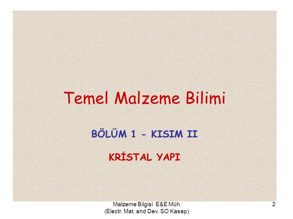 Malzeme Bilgisi E&E Müh (Electr. Mat. and Dev. SO Kasap) 13
