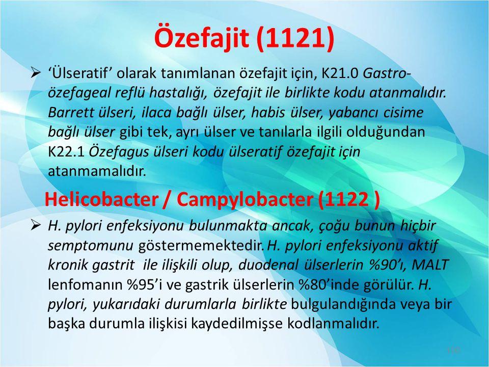 Özefajit (1121)  'Ülseratif' olarak tanımlanan özefajit için, K21.0 Gastro- özefageal reflü hastalığı, özefajit ile birlikte kodu atanmalıdır. Barret