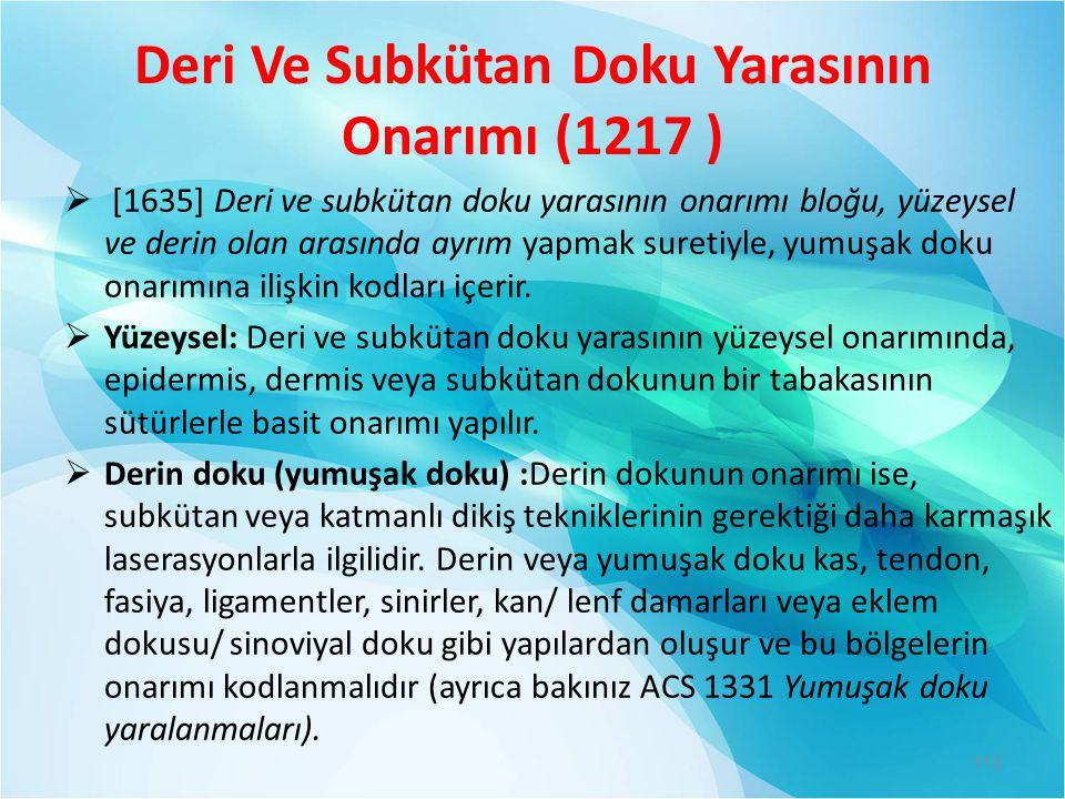 Deri Ve Subkütan Doku Yarasının Onarımı (1217 )  [1635] Deri ve subkütan doku yarasının onarımı bloğu, yüzeysel ve derin olan arasında ayrım yapmak s