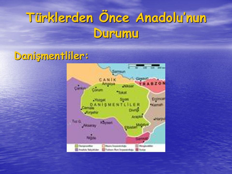 • Anadolu'nun ilk Türk devletlerinden biri.