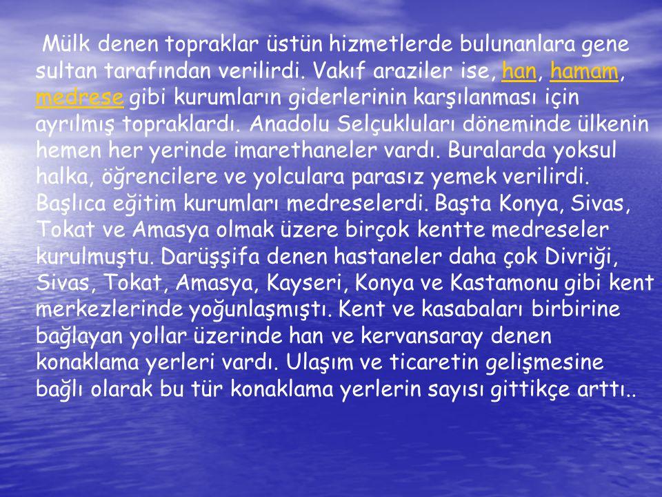 Din ve İnanış:Anadolu Selçuklu Devleti döneminde, Türkiye'de yaşayan insanları çoğunluğu Türk ve Müslümandı.