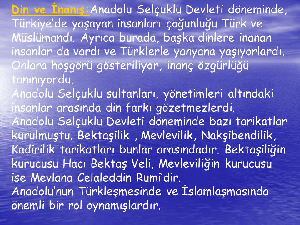 Hukuk: Hukuk şer'i ve örfi hukuk olmak üzere iki kısımdan oluşuyordu.Türkiye Selçuklularında, şer î davalara her şehirde bulunan kadılar bakardı.