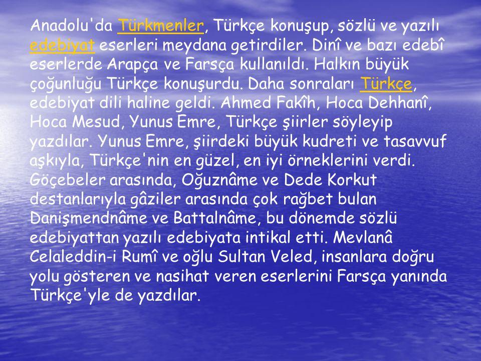 Sanat: Türkler, Anadolu'ya yerleştikten sonra hemen bayındırlık işlerine giriştiler.