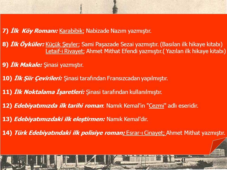 7) İlk Köy Romanı: Karabibik; Nabizade Nazım yazmıştır.