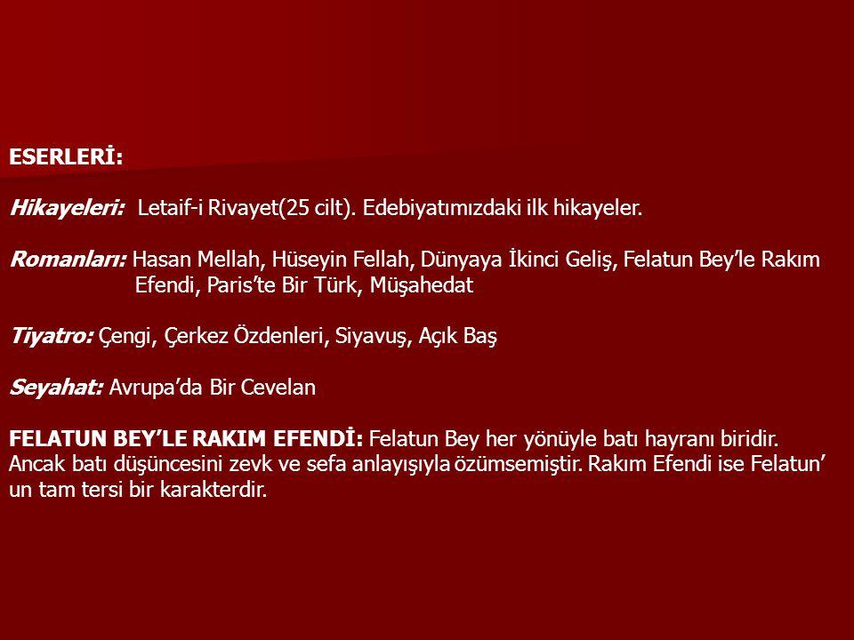 ESERLERİ: Hikayeleri: Letaif-i Rivayet(25 cilt).Edebiyatımızdaki ilk hikayeler.