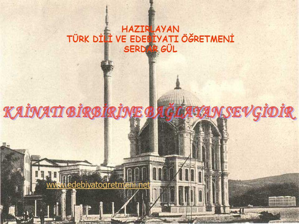 HAZIRLAYAN TÜRK DİLİ VE EDEBİYATI ÖĞRETMENİ SERDAR GÜL www.edebiyatogretmeni.net