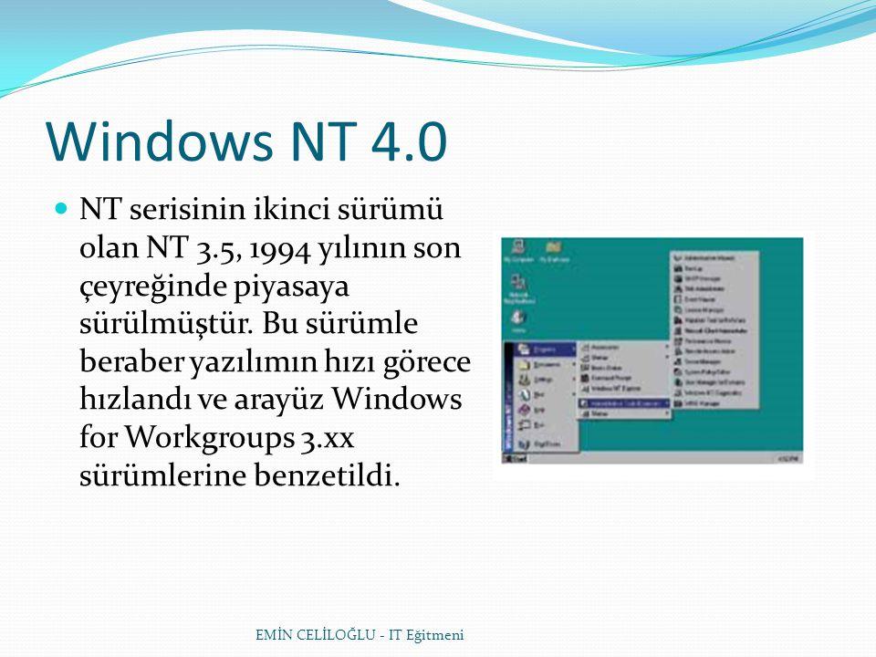 Windows NT 4.0  NT serisinin ikinci sürümü olan NT 3.5, 1994 yılının son çeyreğinde piyasaya sürülmüştür. Bu sürümle beraber yazılımın hızı görece hı