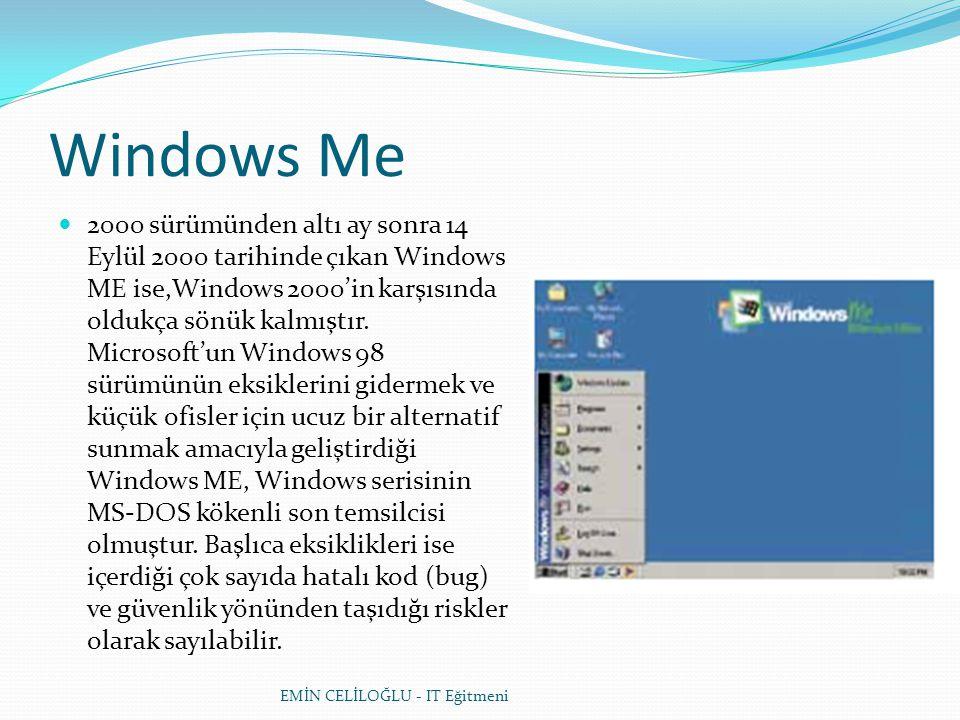 Windows Me  2000 sürümünden altı ay sonra 14 Eylül 2000 tarihinde çıkan Windows ME ise,Windows 2000'in karşısında oldukça sönük kalmıştır. Microsoft'