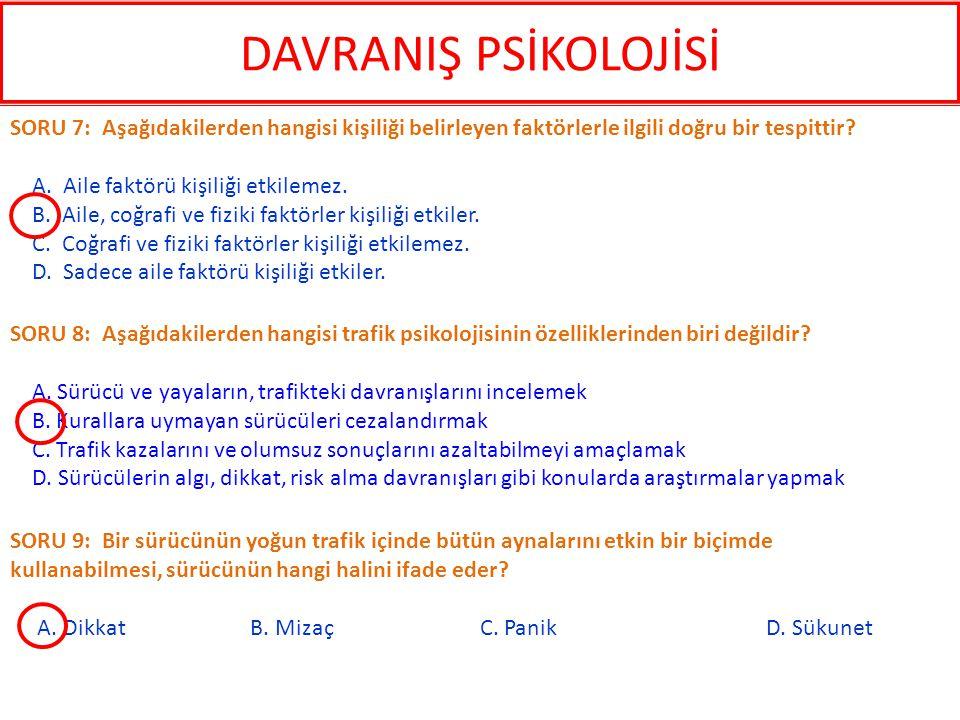 SORU 12: Aşağıdakilerden hangisi sürüş yeteneğini etkileyen zihinsel süreçlerden biri değildir.