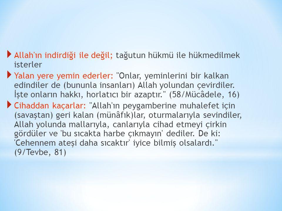  Allah ın indirdiği ile değil; tağutun hükmü ile hükmedilmek isterler  Yalan yere yemin ederler: Onlar, yeminlerini bir kalkan edindiler de (bununla insanları) Allah yolundan çevirdiler.